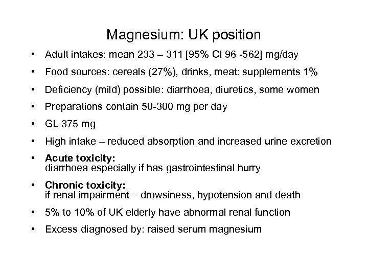 Magnesium: UK position • Adult intakes: mean 233 – 311 [95% CI 96 -562]