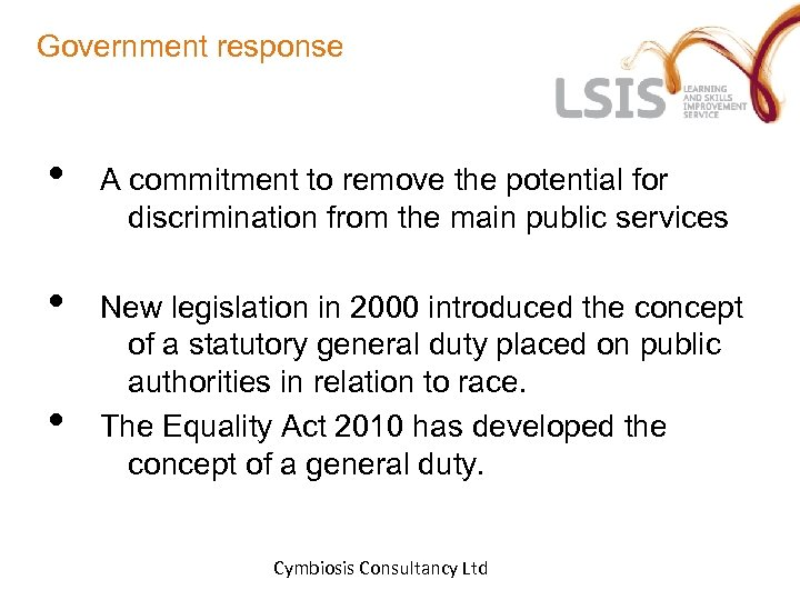 Government response • A commitment to remove the potential for discrimination from the main