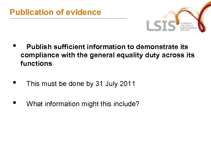 Publication of evidence • Publish sufficient information to demonstrate its compliance with the general