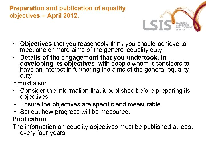 Preparation and publication of equality objectives – April 2012. • Objectives that you reasonably