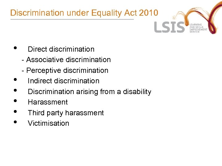 Discrimination under Equality Act 2010 • • • Direct discrimination - Associative discrimination -