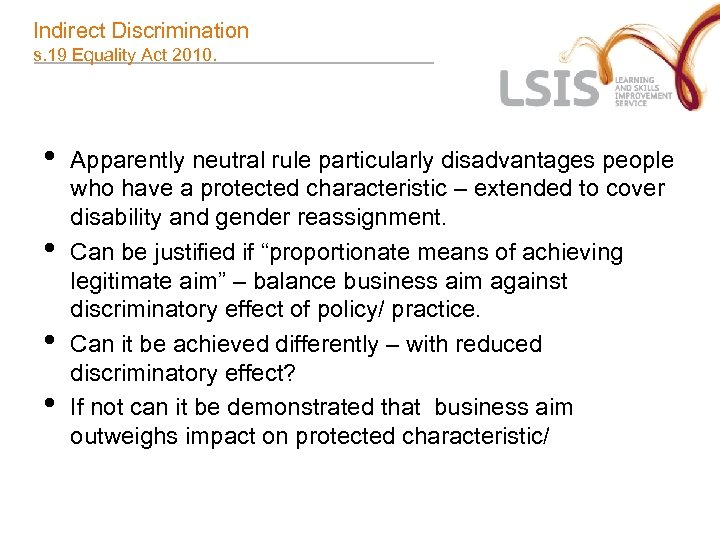 Indirect Discrimination s. 19 Equality Act 2010. • • Apparently neutral rule particularly disadvantages