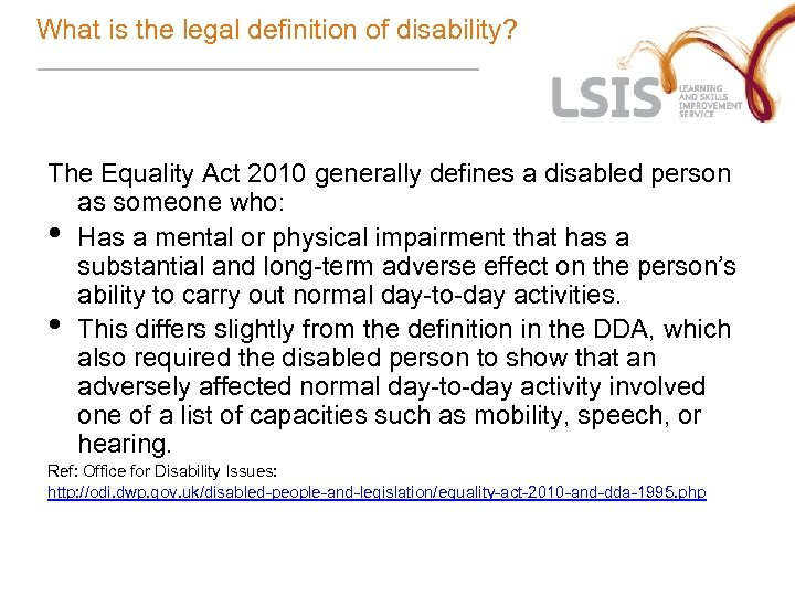 What is the legal definition of disability? The Equality Act 2010 generally defines a