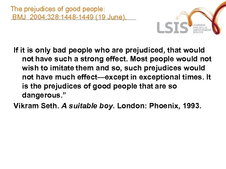 The prejudices of good people: BMJ 2004; 328: 1448 -1449 (19 June), If it
