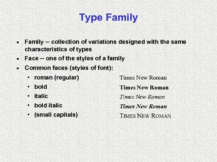 Type Family · Family – collection of variations designed with the same characteristics of