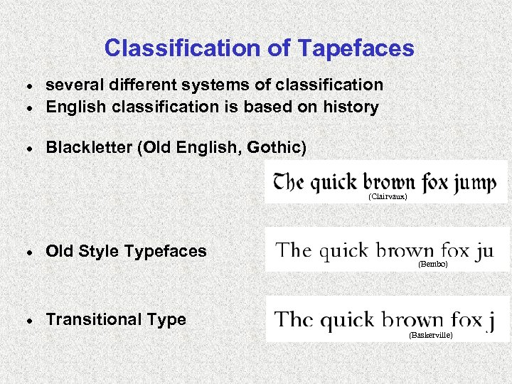 Classification of Tapefaces several different systems of classification · English classification is based on