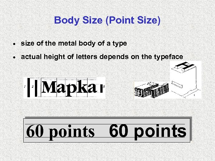 Body Size (Point Size) · size of the metal body of a type ·