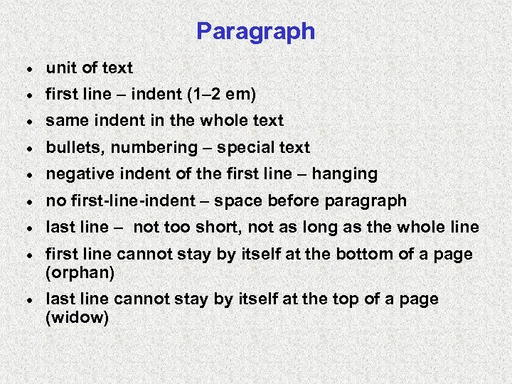 Paragraph · unit of text · first line – indent (1– 2 em) ·