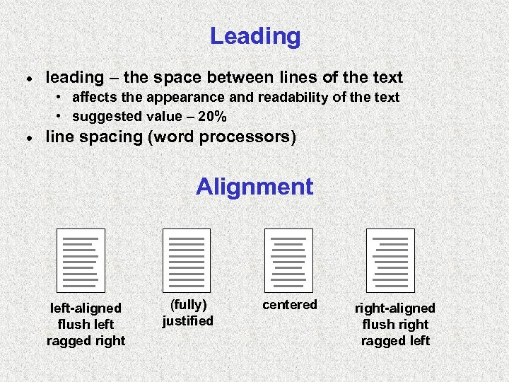 Leading · leading – the space between lines of the text • affects the