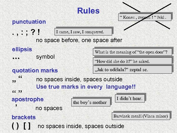 """Rules punctuation . , : ; ? ! """" Konec , zvonec ! """""""