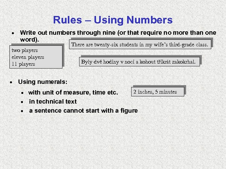 Rules – Using Numbers · Write out numbers through nine (or that require no