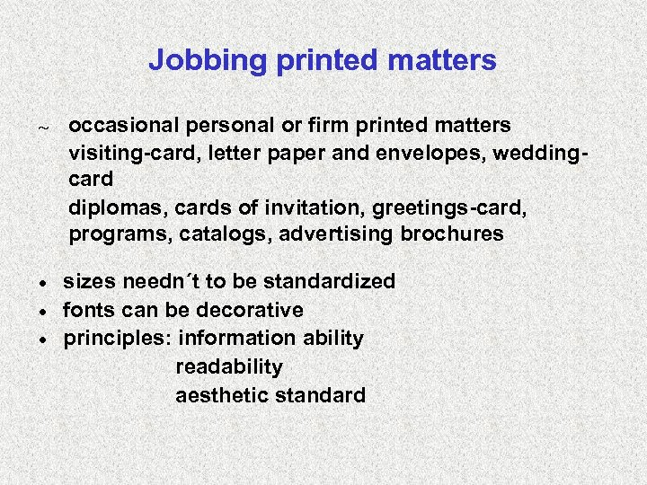 Jobbing printed matters ~ occasional personal or firm printed matters visiting-card, letter paper and