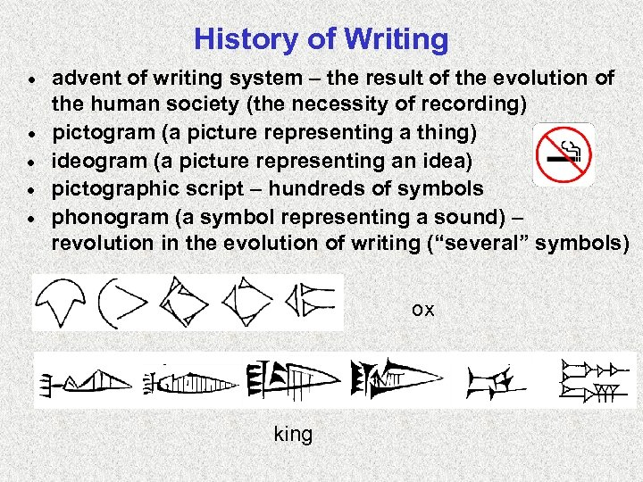 History of Writing · · · advent of writing system – the result of