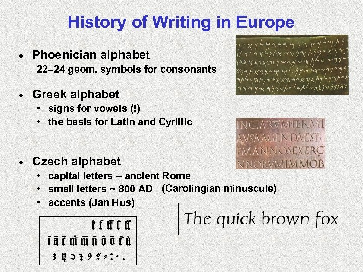 History of Writing in Europe · Phoenician alphabet 22– 24 geom. symbols for consonants