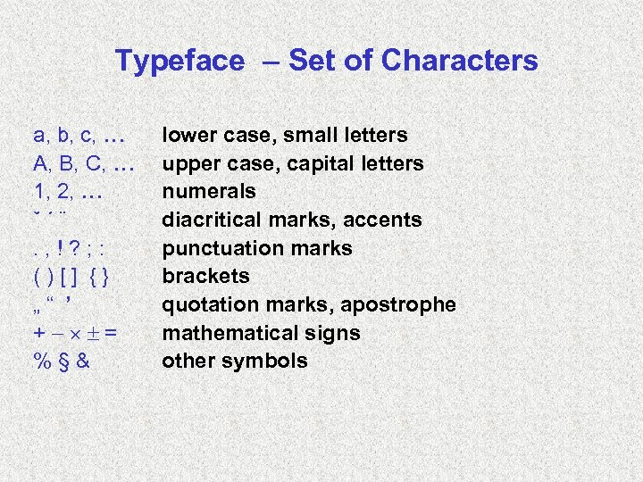 Typeface – Set of Characters a, b, c, A, B, C, 1, 2, ˇ´¨.