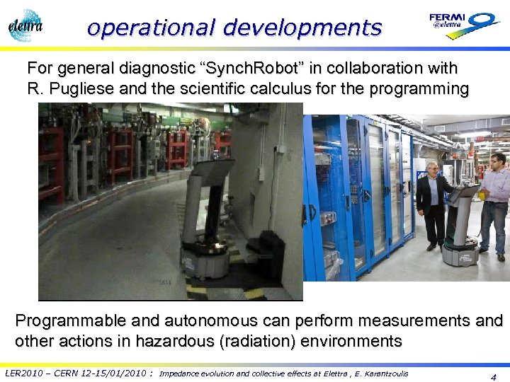 """operational developments For general diagnostic """"Synch. Robot"""" in collaboration with R. Pugliese and the"""