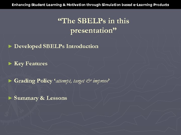 """Enhancing Student Learning & Motivation through Simulation based e-Learning Products """"The SBELPs in this"""