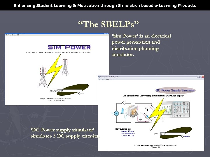 """Enhancing Student Learning & Motivation through Simulation based e-Learning Products """"The SBELPs"""" 'Sim Power'"""