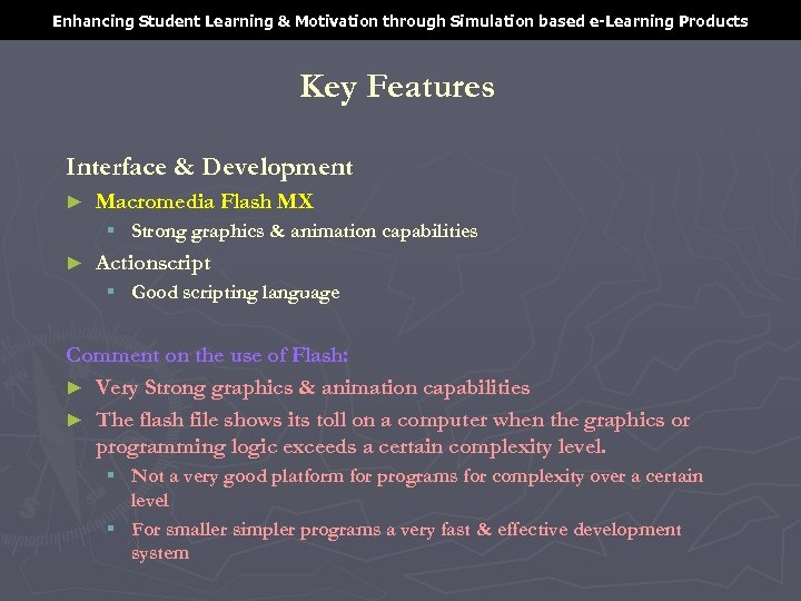 Enhancing Student Learning & Motivation through Simulation based e-Learning Products Key Features Interface &