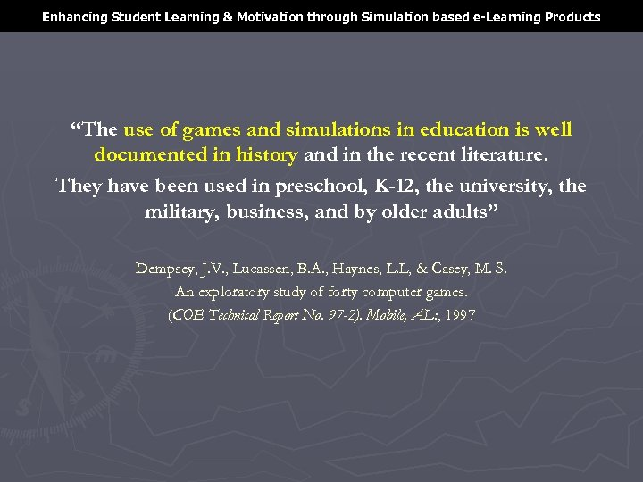 """Enhancing Student Learning & Motivation through Simulation based e-Learning Products """"The use of games"""