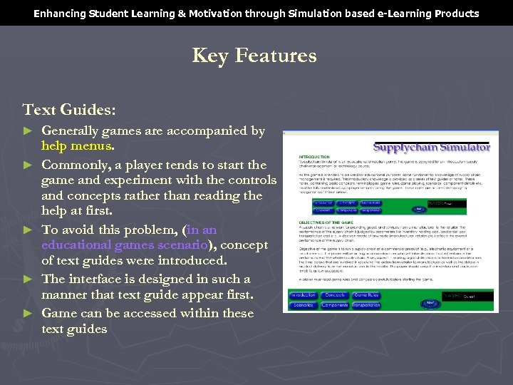 Enhancing Student Learning & Motivation through Simulation based e-Learning Products Key Features Text Guides: