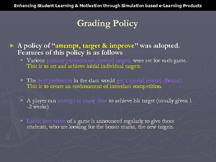 Enhancing Student Learning & Motivation through Simulation based e-Learning Products Grading Policy ► A