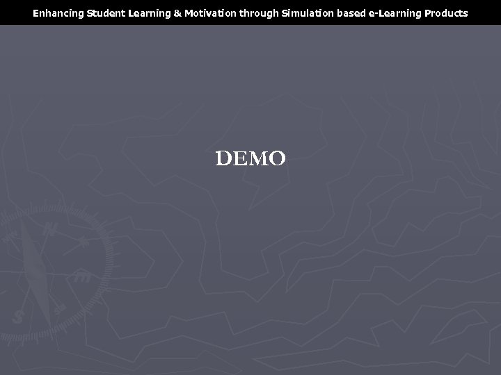 Enhancing Student Learning & Motivation through Simulation based e-Learning Products DEMO