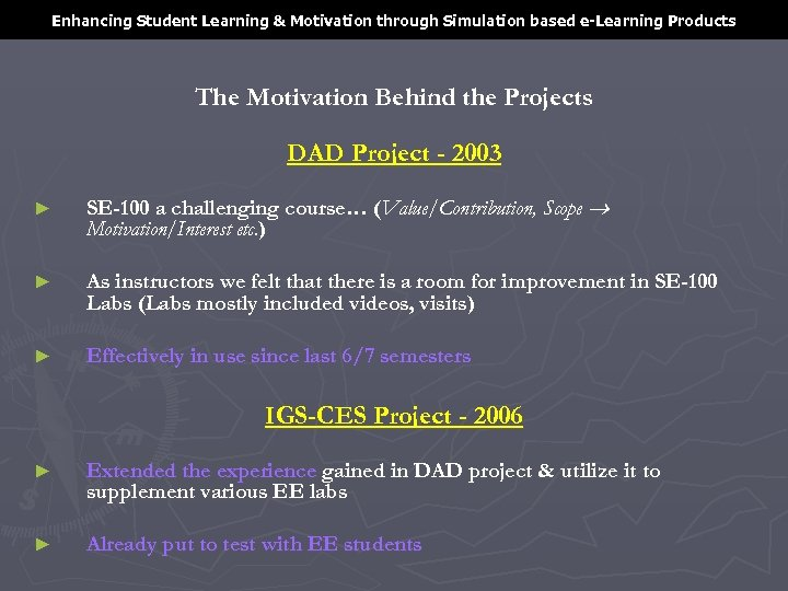 Enhancing Student Learning & Motivation through Simulation based e-Learning Products The Motivation Behind the