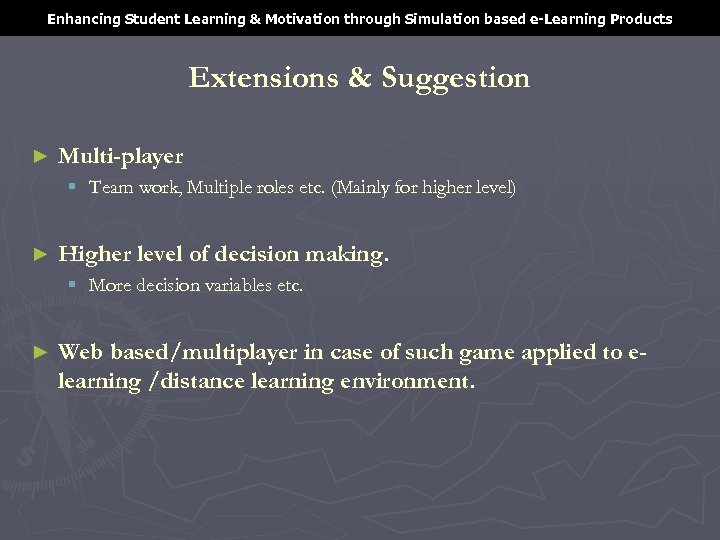 Enhancing Student Learning & Motivation through Simulation based e-Learning Products Extensions & Suggestion ►