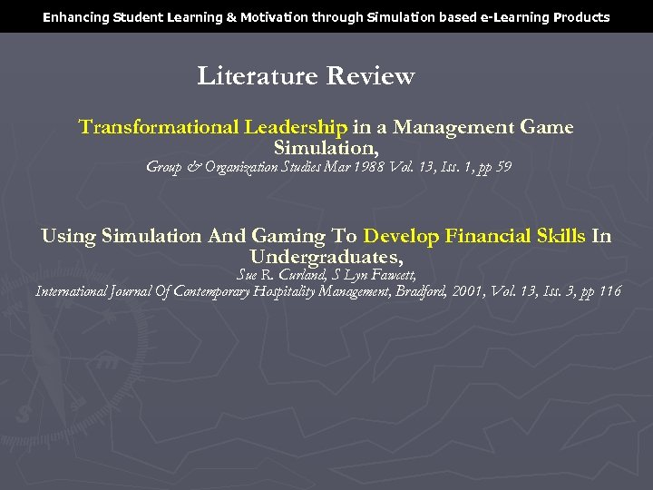 Enhancing Student Learning & Motivation through Simulation based e-Learning Products Literature Review Transformational Leadership