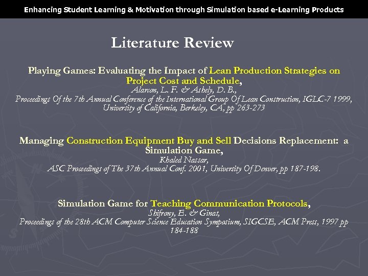 Enhancing Student Learning & Motivation through Simulation based e-Learning Products Literature Review Playing Games: