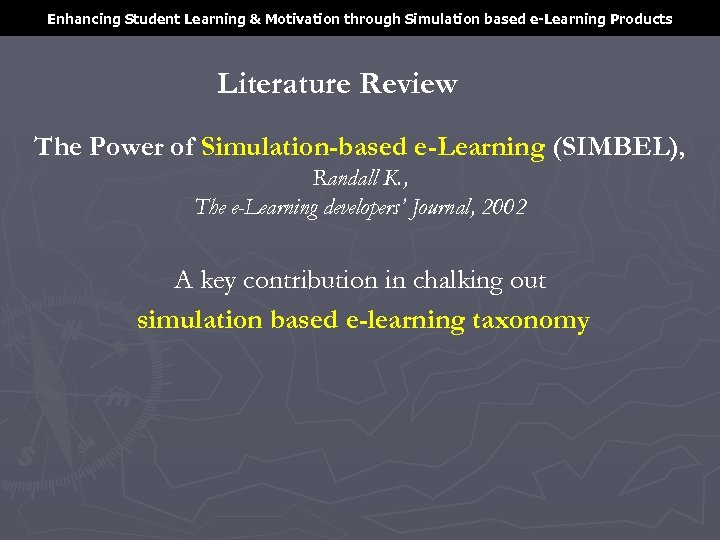 Enhancing Student Learning & Motivation through Simulation based e-Learning Products Literature Review The Power