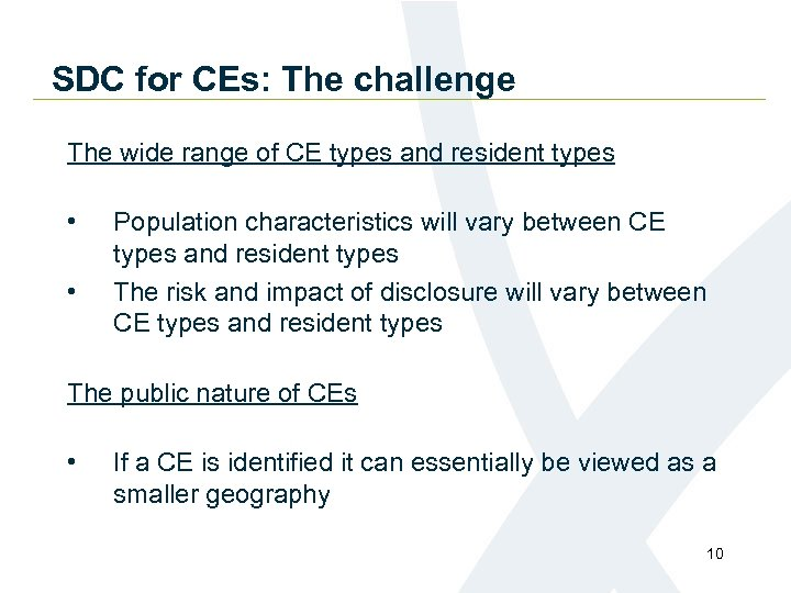 SDC for CEs: The challenge The wide range of CE types and resident types