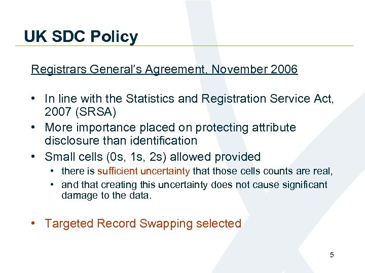 UK SDC Policy Registrars General's Agreement, November 2006 • In line with the Statistics
