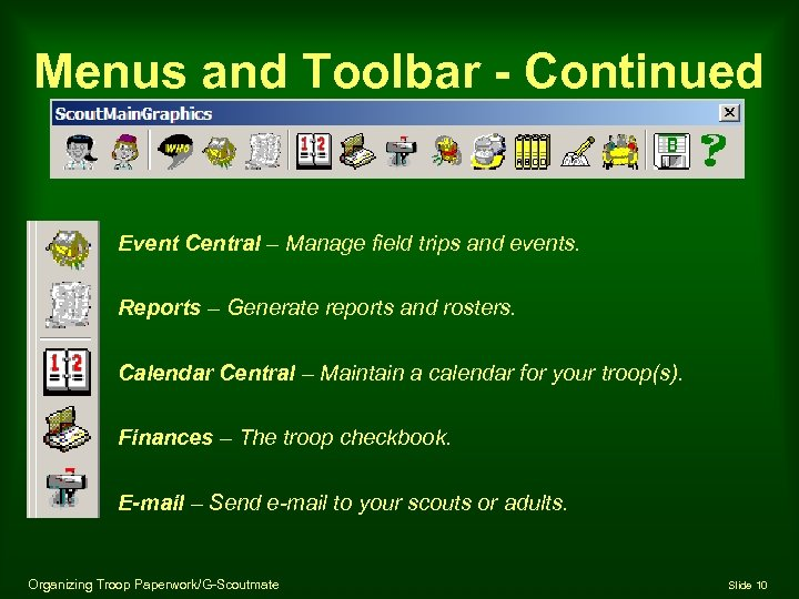 Menus and Toolbar - Continued Event Central – Manage field trips and events. Reports