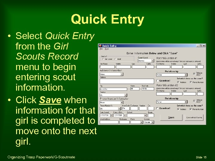 Quick Entry • Select Quick Entry from the Girl Scouts Record menu to begin
