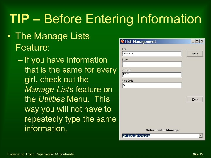 TIP – Before Entering Information • The Manage Lists Feature: – If you have