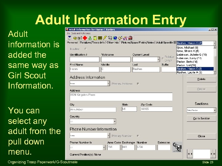 Adult Information Entry Adult information is added the same way as Girl Scout Information.
