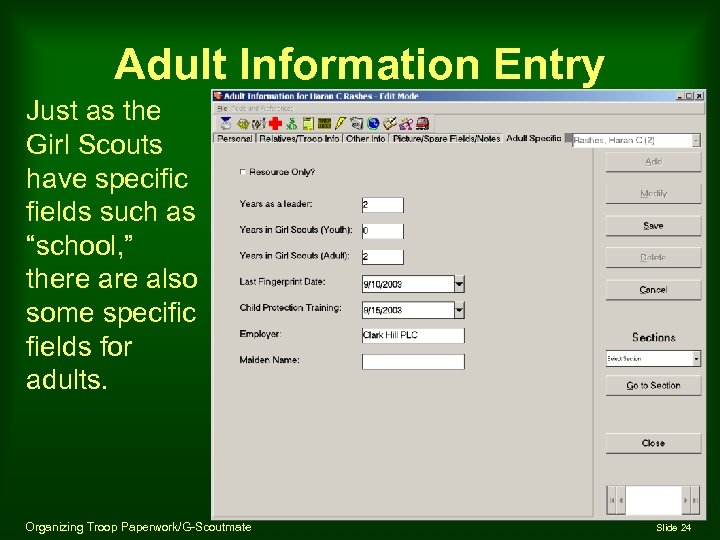 "Adult Information Entry Just as the Girl Scouts have specific fields such as ""school,"