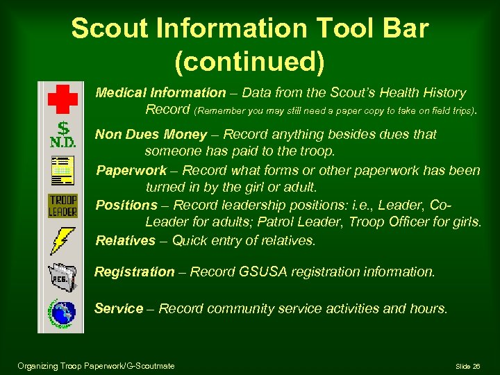 Scout Information Tool Bar (continued) Medical Information – Data from the Scout's Health History