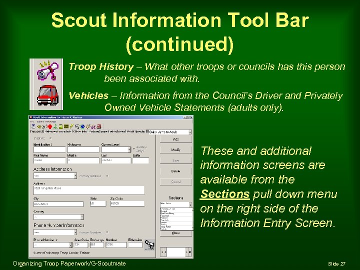 Scout Information Tool Bar (continued) Troop History – What other troops or councils has