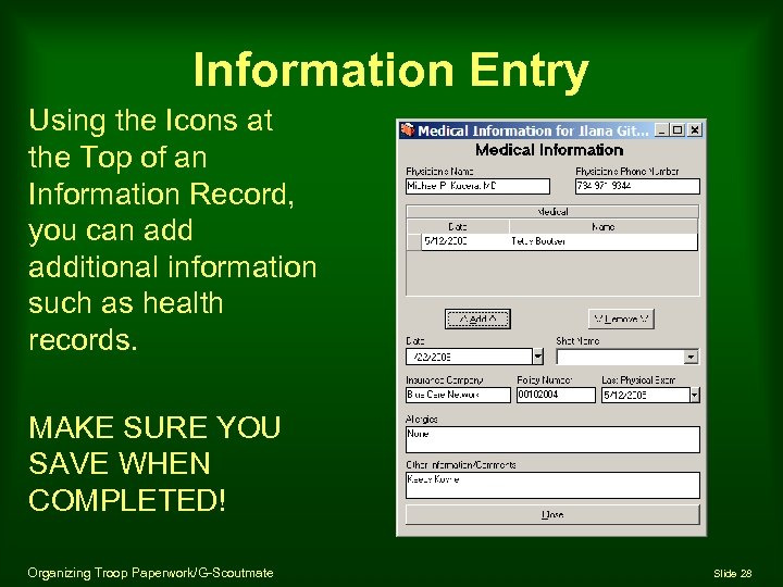 Information Entry Using the Icons at the Top of an Information Record, you can