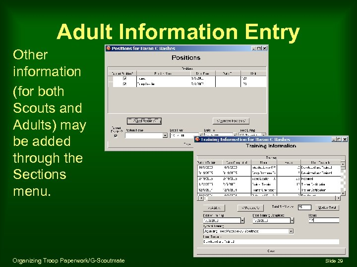 Adult Information Entry Other information (for both Scouts and Adults) may be added through
