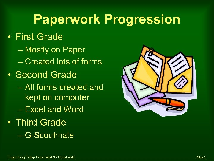 Paperwork Progression • First Grade – Mostly on Paper – Created lots of forms