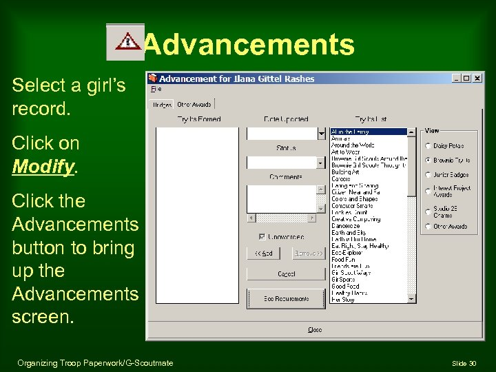 Advancements Select a girl's record. Click on Modify. Click the Advancements button to bring