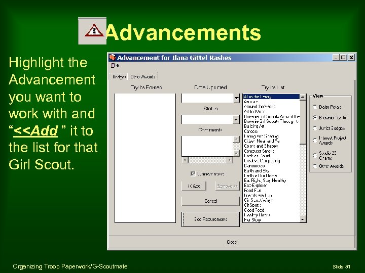 "Advancements Highlight the Advancement you want to work with and ""<<Add "" it to"