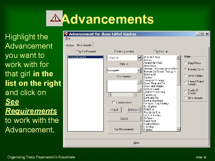 Advancements Highlight the Advancement you want to work with for that girl in the