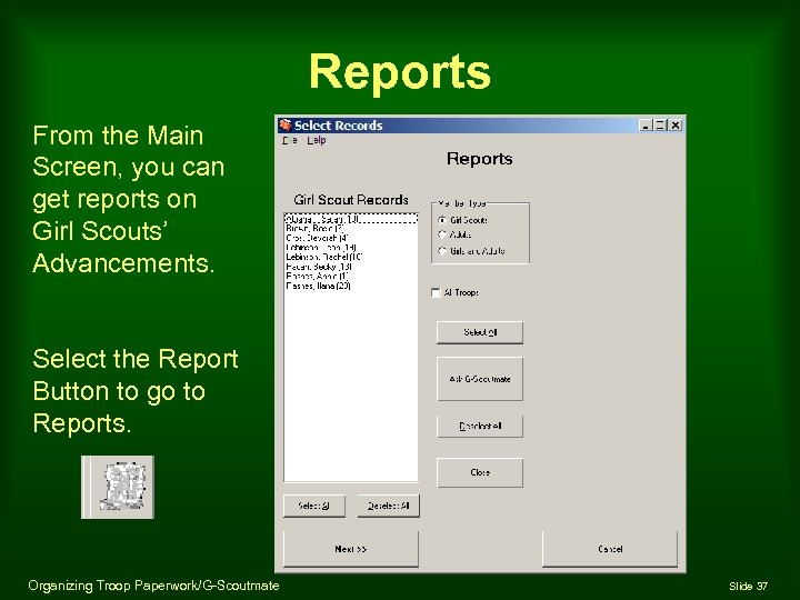 Reports From the Main Screen, you can get reports on Girl Scouts' Advancements. Select