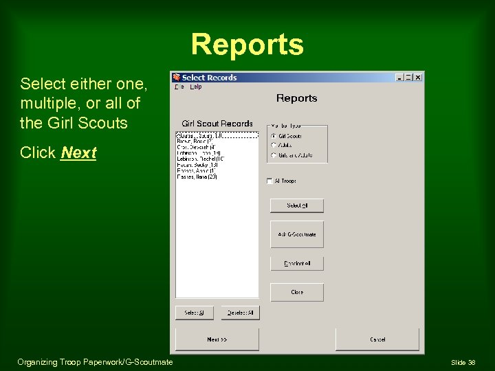 Reports Select either one, multiple, or all of the Girl Scouts Click Next Organizing