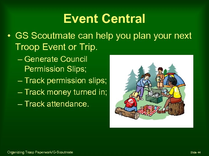 Event Central • GS Scoutmate can help you plan your next Troop Event or